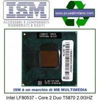 ISM - INTEL LF80537 CORE 2 DUO T5870 2.0GHZ/2MB/800MHZ SLAZR Mobile