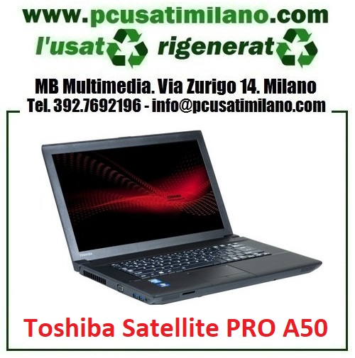 "(02.21) Notebook Toshiba Satellite Pro A50 - Intel Core i3-4000M - Ram 4GB - SSD 120GB - 15.6"" WEBCAM ESTERNA - Windows 10 Pro"